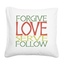Forgive Love Serve Follow Square Canvas Pillow
