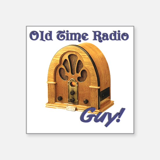 "Old Time Radio Guy Square Sticker 3"" x 3"""