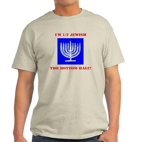 Funny Half Jewish the Bottom 1/2 Light T-Shirt