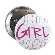 "PRETTY GIRL SWAG 2.25"" Button"