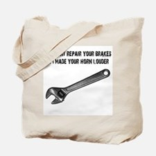 I couldn't repair your brakes, Tote Bag