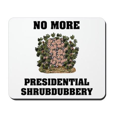 Presidential Shrubdubbery Mousepad