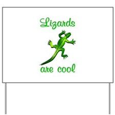 Lizards are Cool Yard Sign
