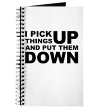 Pick Thing Up And Put Them Down Journal
