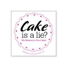 "Cake is a Lie Square Sticker 3"" x 3"""