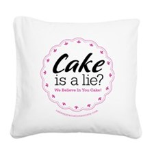 Cake is a Lie Square Canvas Pillow