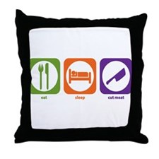 Eat Sleep Cut Meat Throw Pillow