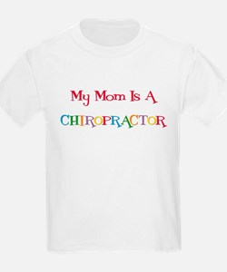 My Mom is a Chiropractor Kids T-Shirt