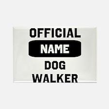 Official Insert Name Dog Walker Rectangle Magnet