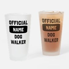 Official Insert Name Dog Walker Drinking Glass