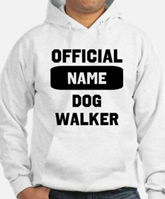 Official Insert Name Dog Walker Hoodie