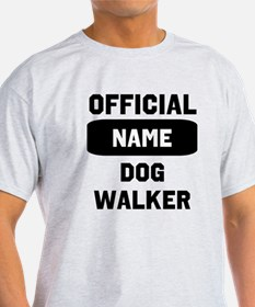 Official Insert Name Dog Walker T-Shirt