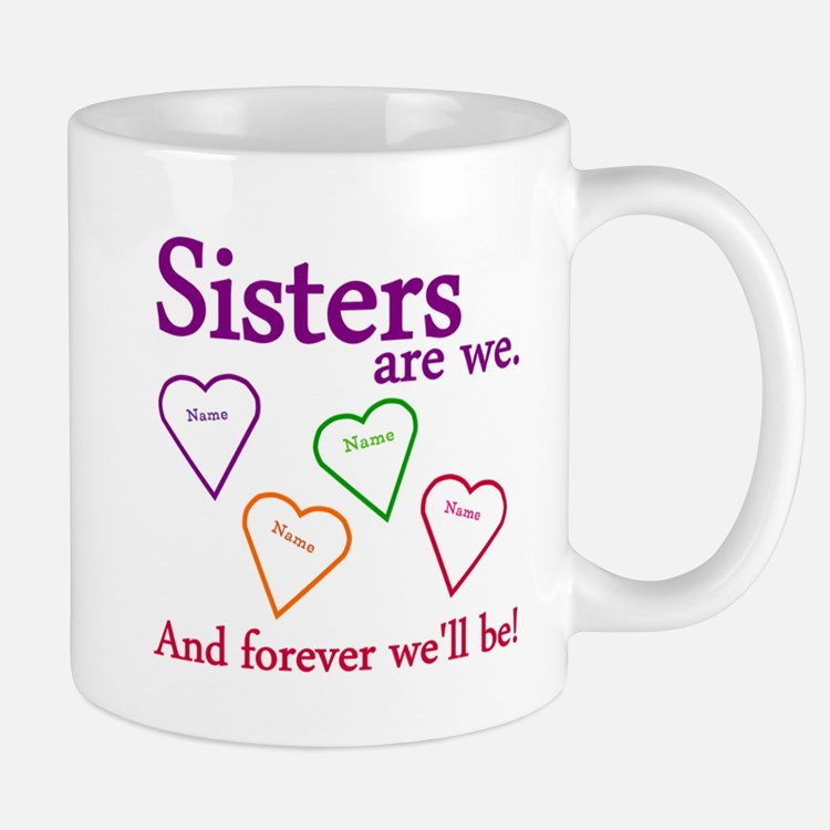 Sisters Are We Personalize Small Mugs