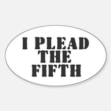 I PLEAD THE FIFTH Decal