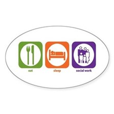 Eat Sleep Social Work Oval Decal