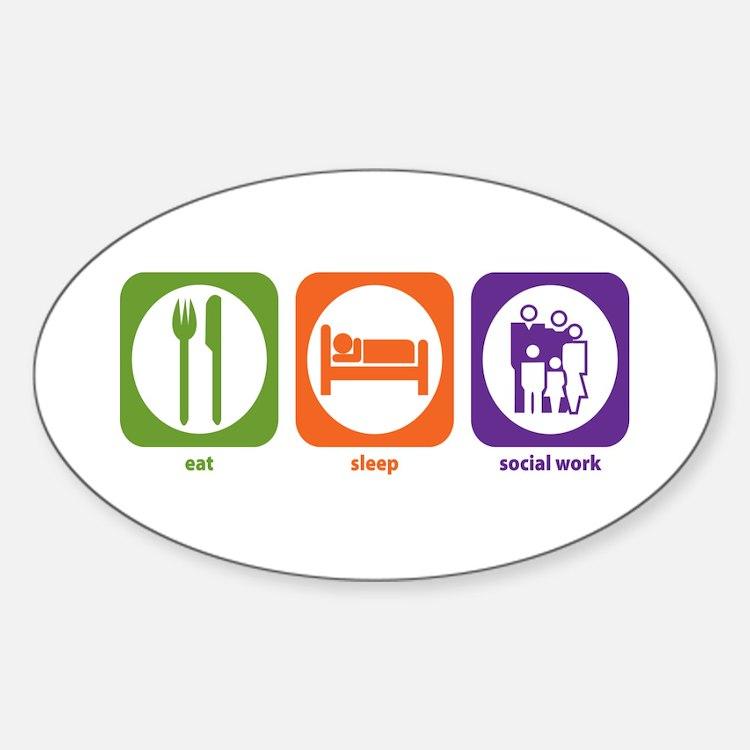 Eat Sleep Social Work Oval Decal