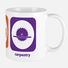 Eat Sleep Carpentry Mug