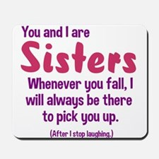 You and I are sisters Mousepad