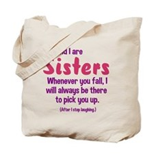 You and I are sisters Tote Bag