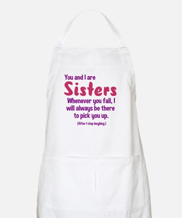 You and I are sisters Apron