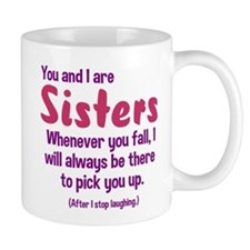 You and I are sisters Mug