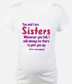 You and I are sisters Shirt