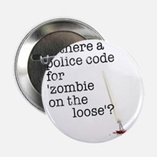 """zombie on the loose 2.25"""" Button"""