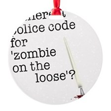 zombie on the loose Round Ornament