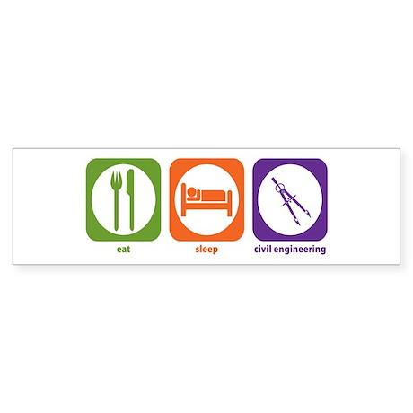 Eat Sleep Civil Engineering Bumper Sticker