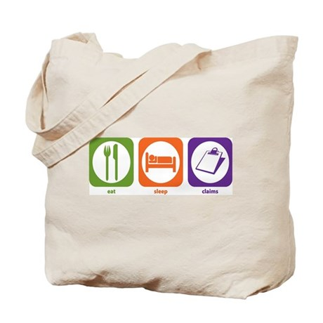 Eat Sleep Claims Tote Bag