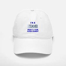 I'm a teacher super power Baseball Baseball Cap
