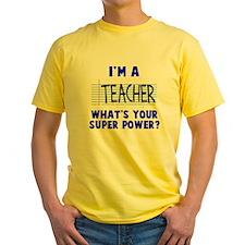 I'm a teacher super power T