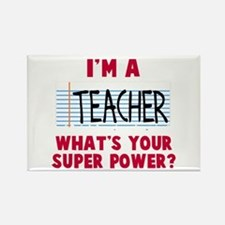 I'm a teacher super power Rectangle Magnet
