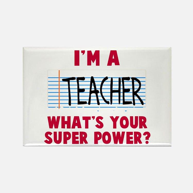 I'm a teacher super power Rectangle Magnet