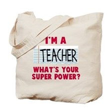 I'm a teacher super power Tote Bag