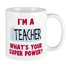 I'm a teacher super power Small Mug