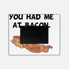 Had Me At Bacon Black Picture Frame