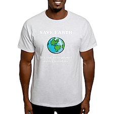 Save Earth Chocolate White T-Shirt