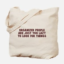 Organized Just Lazy Tote Bag