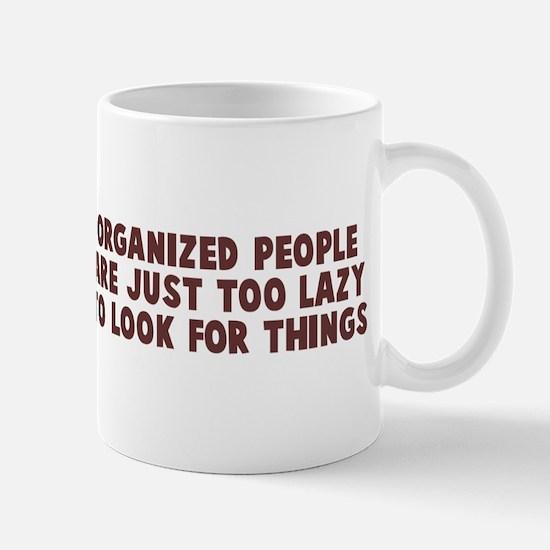 Organized Just Lazy Mug
