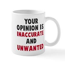 Opinion Inaccurate Unwanted Mug