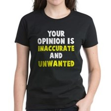Opinion Inaccurate Unwanted Tee