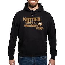Nuttier Than a Squirrel Turd Hoodie