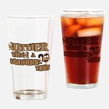 Nuttier Than a Squirrel Turd Drinking Glass