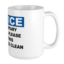 NOTICE-KEEP-THIS-WORK-SPACE-CLEAN Mug