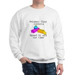 Polymer Clay Addicts Sweatshirt