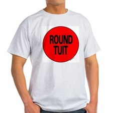 Round Tuit Ash Grey T-Shirt
