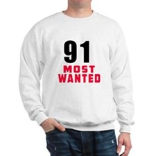 91 most wanted Sweatshirt