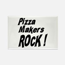 Pizza Makers Rock ! Rectangle Magnet (100 pack)