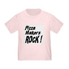Pizza Makers Rock ! T